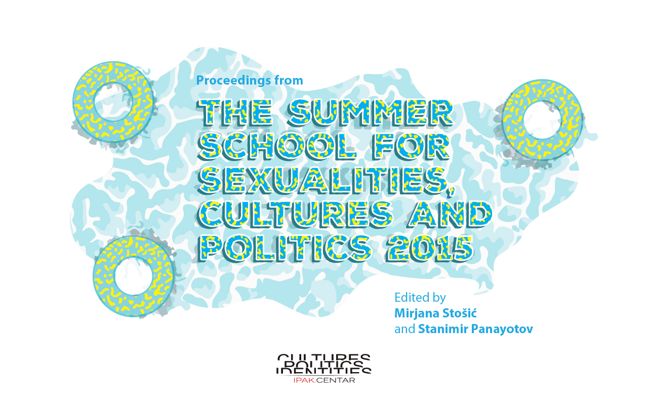Proceedings from the Summer School for Sexualities, Cultures and Politics 2015